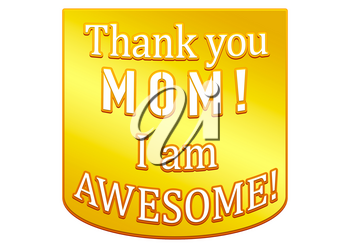 Three-dimensional inscription Thank you MOM! I am AWESOME! for greeting card, mug or T-shirt printing.