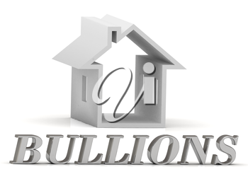 BULLIONS- inscription of silver letters and white house on white background