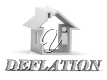 DEFLATION- inscription of silver letters and white house on white background