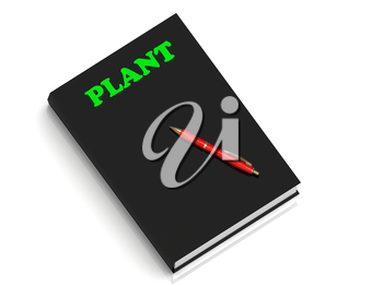 PLANT- inscription of green letters on black book on white background