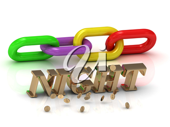 NIGHT- inscription of bright letters and color chain on white background
