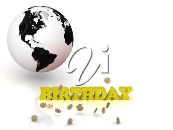 BIRTHDAY- bright color letters, black and white Earth on a white background