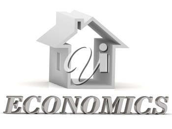 ECONOMICS- inscription of silver letters and white house on white background