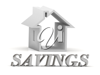 SAVINGS- inscription of silver letters and white house on white background