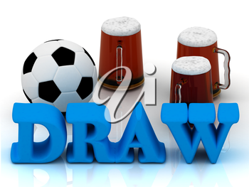 DRAW blue bright word, football, 3 cup beer on white background