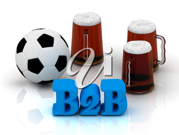 B2B bright word, football, 3 cup beer on white background