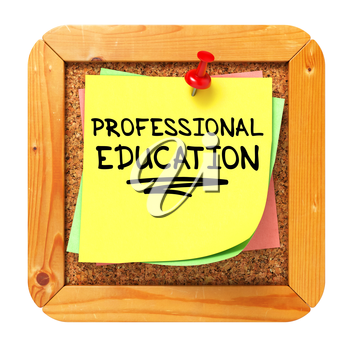 Professional Education, Yellow Sticker on Cork Bulletin or Message Board. Business Concept. 3D Render.