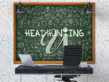 Headhunting Concept Handwritten on Green Chalkboard with Doodle Icons. Office Interior with Modern Workplace. White Brick Wall Background. 3D.