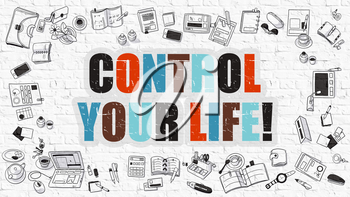 Control Your Life. Multicolor Inscription on White Brick Wall with Doodle Icons Around. Modern Style Illustration with Doodle Design Icons. Control Your Life on White Brickwall Background.