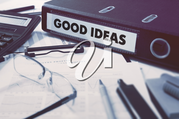 Good Ideas - Ring Binder on Office Desktop with Office Supplies. Business Concept on Blurred Background. Toned Illustration.