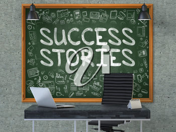 Success Stories - Handwritten Inscription by Chalk on Green Chalkboard with Doodle Icons Around. Business Concept in the Interior of a Modern Office on the Gray Concrete Wall Background. 3D.