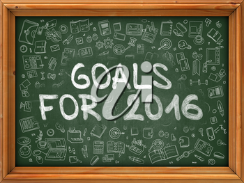 Goals for 2016 - Handwritten Inscription on Green Chalkboard with Doodle Icons Around. Modern Style with Doodle Design Icons. Goals for 2016 on Background of Green Chalkboard with Wood Border.