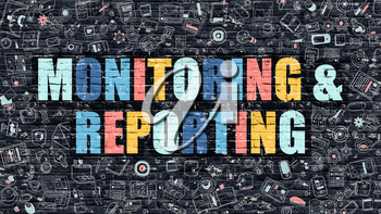 Monitoring and Reporting. Multicolor Inscription on Dark Brick Wall with Doodle Icons. Monitoring and Reporting Concept in Modern Style. Monitoring and Reporting Business Concept.