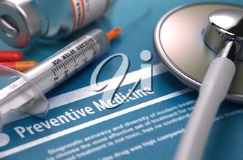 Preventive Medicine - Printed Diagnosis with Blurred Text on Blue Background and Medical Composition - Stethoscope, Pills and Syringe. Medical Concept. 3D Render.
