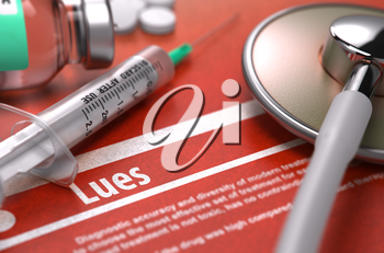 Lues - Printed Diagnosis on Orange Background with Blurred Text and Composition of Pills, Syringe and Stethoscope. Medical Concept. Selective Focus. 3D Render.