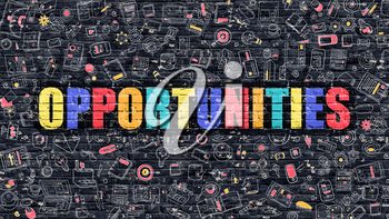 Opportunities. Multicolor Inscription on Dark Brick Wall with Doodle Icons. Opportunities Concept in Modern Style. Doodle Design Icons. Opportunities on Dark Brickwall Background.