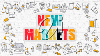 New Markets Concept. Modern Line Style Illustration. Multicolor New Markets Drawn on White Brick Wall. Doodle Icons. Doodle Design Style of New Markets Concept.