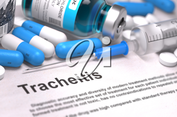 Tracheitis - Printed Diagnosis with Blue Pills, Injections and Syringe. Medical Concept with Selective Focus. 3D Render.