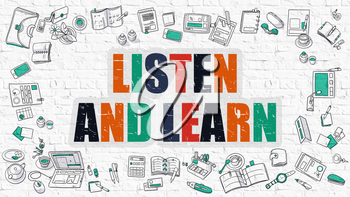 Listen and Learn. Multicolor Inscription on White Brick Wall with Doodle Icons Around. Modern Style Illustration with Doodle Design Icons. Listen and Learn on White Brickwall Background.