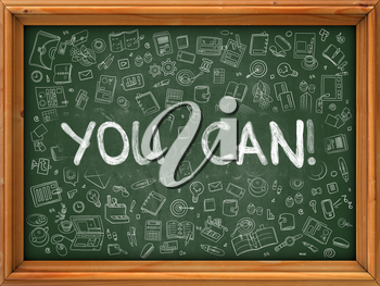 You Can - Hand Drawn on Green Chalkboard with Doodle Icons Around. Modern Illustration with Doodle Design Style.
