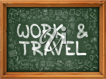 Work and Travel Concept. Modern Line Style Illustration. Work and Travel Handwritten on Green Chalkboard with Doodle Icons Around. Doodle Design Style of Work and Travel Concept.