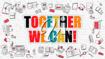 Together We Can Concept. Multicolor Inscription on White Brick Wall with Doodle Icons Around. Modern Style Illustration with Doodle Design Icons. Together We Can on White Brickwall Background.
