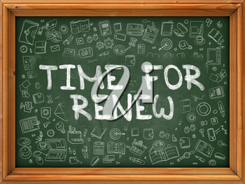 Time for Renew Concept. Line Style Illustration. Time for Renew Handwritten on Green Chalkboard with Doodle Icons Around. Doodle Design Style of Time For Renew.