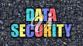 Data Security - Multicolor Concept on Dark Brick Wall Background with Doodle Icons Around. Modern Illustration with Elements of Doodle Style. Data Security on Dark Wall.