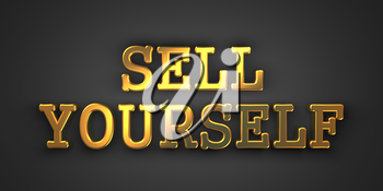 Sell Yourself - Business Background. Golden Text on a Black Background.
