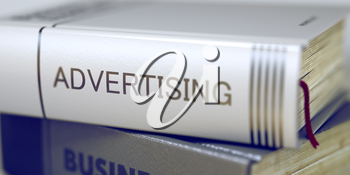 Business Concept: Closed Book with Title Advertising in Stack, Closeup View. Close-up of a Book with the Title on Spine Advertising. Toned Image. Selective focus. 3D.