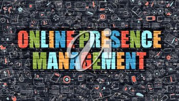 Multicolor Concept - Online Presence Management on Dark Brick Wall with Doodle Icons. Online Presence Management Business Concept. Online Presence Management on Dark Wall.