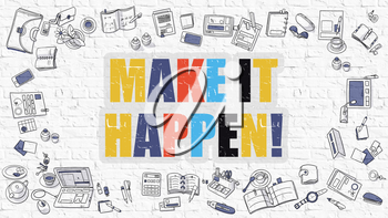 Make it Happen - Multicolor Concept with Doodle Icons Around on White Brick Wall Background. Modern Illustration with Elements of Doodle Design Style.