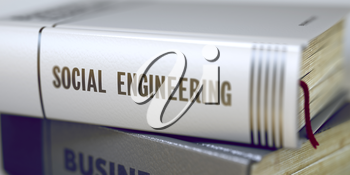 Social Engineering - Book Title on the Spine. Closeup View. Stack of Business Books. Book Title on the Spine - Social Engineering. Closeup View. Stack of Books. Toned Image. 3D Rendering.