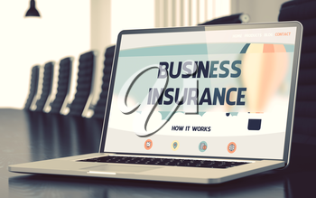 Business Insurance Concept. Closeup Landing Page on Laptop Display on Background of Meeting Room in Modern Office. Toned Image. Blurred Background. 3D.
