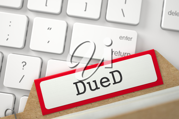 DueD Concept. Word on Red Folder Register of Card Index. Closeup View. Blurred Illustration. 3D Rendering.