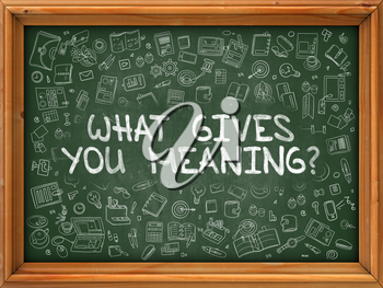 Green Chalkboard with Hand Drawn What Gives You Meaning with Doodle Icons Around. Line Style Illustration.