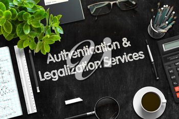 Authentication and Legalization Services on Black Chalkboard. 3d Rendering. Toned Image.