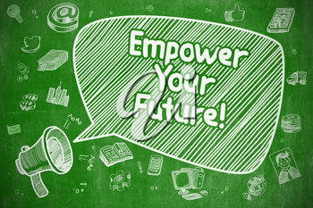 Empower Your Future on Speech Bubble. Doodle Illustration of Screaming Loudspeaker. Advertising Concept.