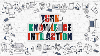 Turn Knowledge Into Action Concept. Modern Line Style Illustration. Multicolor Turn Knowledge Into Action Drawn on White Brick Wall. Doodle Icons. Doodle Design Style.