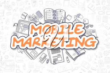 Mobile Marketing - Sketch Business Illustration. Orange Hand Drawn Text Mobile Marketing Surrounded by Stationery. Doodle Design Elements.