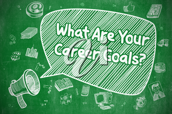 Business Concept. Bullhorn with Phrase What Are Your Career Goals. Cartoon Illustration on Green Chalkboard.