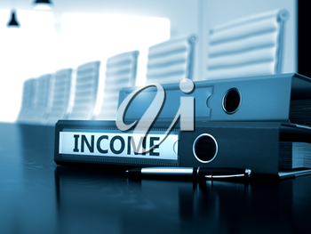 Income - Business Concept on Toned Background. Folder with Inscription Income on Working Desk. Income. Business Illustration on Blurred Background. Income - Business Concept. 3D Render.