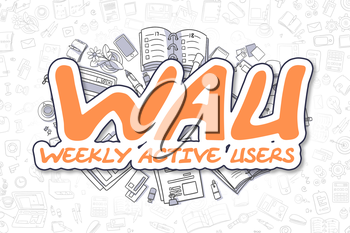 Wau - Weekly Active Users - Sketch Business Illustration. Orange Hand Drawn Text Wau - Weekly Active Users Surrounded by Stationery. Doodle Design Elements.