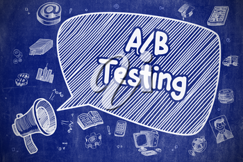 Screaming Bullhorn with Wording AB Testing on Speech Bubble. Hand Drawn Illustration. Business Concept. Business Concept. Megaphone with Phrase AB Testing. Doodle Illustration on Blue Chalkboard.