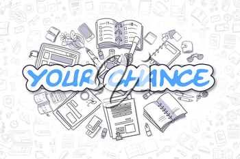 Blue Inscription - Your Chance. Business Concept with Cartoon Icons. Your Chance - Hand Drawn Illustration for Web Banners and Printed Materials.