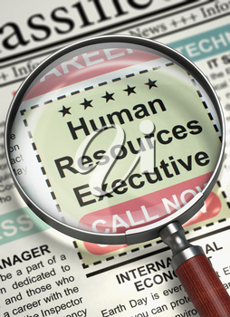 Human Resources Executive - Classified Advertisement of Hiring in Newspaper. Human Resources Executive. Newspaper with the Jobs. Concept of Recruitment. Blurred Image with Selective focus. 3D.