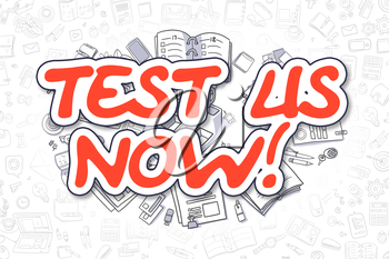 Test Us Now Doodle Illustration of Red Inscription and Stationery Surrounded by Doodle Icons. Business Concept for Web Banners and Printed Materials.