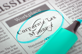 Corporate Tax Manager - Job Vacancy in Newspaper, Circled with a Azure Highlighter. Blurred Image. Selective focus. Job Search Concept. 3D Illustration.