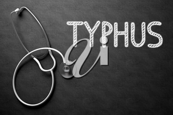 Medical Concept: Black Chalkboard with Handwritten Medical Concept - Typhus with White Stethoscope. Top View. Medical Concept: Typhus - Medical Concept on Black Chalkboard. 3D Rendering.