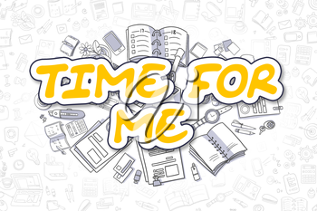 Time For Me - Hand Drawn Business Illustration with Business Doodles. Yellow Text - Time For Me - Cartoon Business Concept.